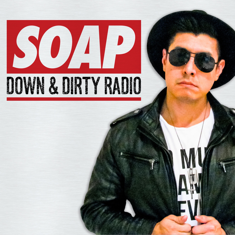 Down & Dirty Radio with DJ SOAP